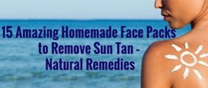 15 Amazing Homemade Face Packs to Remove Sun Tan