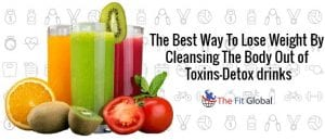 The best way to lose weight by cleansing the body out of toxins—Detox drinks