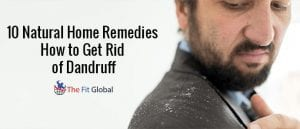 10-natural-home-remedies-how-to-get-rid-of-dandruff