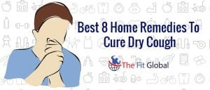 best-8-home-remedies-to-cure-dry-cough
