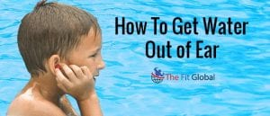 how-to-get-water-out-of-ear