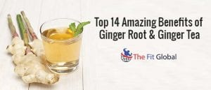 top-14-amazing-benefits-of-ginger-root-and-ginger-tea