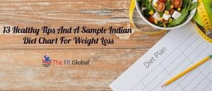 13 Healthy Tips And A Sample Indian Diet Chart For Weight Loss