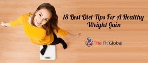 18 Best Diet Tips For A Healthy Weight Gain