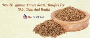 Best 20 Ajwain(Carom Seeds) Benefits For Skin, Hair, And Health