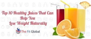 Top 10 Healthy Juices That Can Help You Lose Weight Naturally