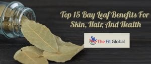 Top 15 Bay Leaf Benefits For Skin, Hair, And Health