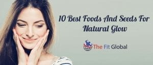 10 Best Foods And Seeds For Natural Glow