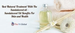 Best Natural Treatment With The Sandalwood oil