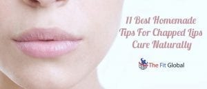 11 Best Homemade Tips For Chapped Lips Cure Naturally