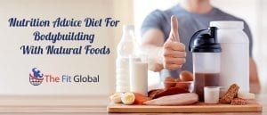 Best And Nutrition Advice Diet For Bodybuilding With Natural Foods