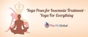 Yoga Poses for Insomnia Treatment – Yoga For Everything