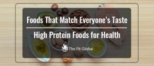 Foods That Match Everyone's Taste – High Protein Foods for Health