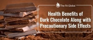 Health Benefits of Dark Chocolate Along with Precautionary Side Effects