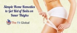 Simple Home Remedies to Get Rid of Boils on Inner Thighs