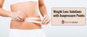 Weight Loss Solutions with Acupressure Points _ Lose Weight Fast and Naturally