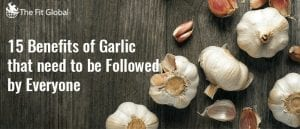 15 benefits of garlic that need to be followed by everyone