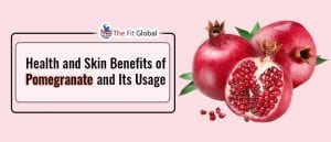 22 Best Health and Skin Benefits of Pomegranate and Its Usage