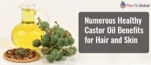 Numerous Healthy Castor Oil Benefits for Hair and Skin