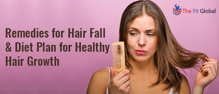 Remedies for Hair Fall and Diet Plan for Healthy Hair Growth