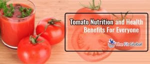 Tomato Nutrition and Health Benefits For Everyone