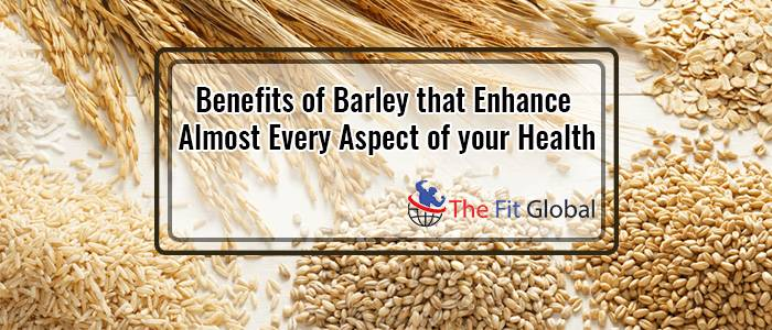 Benefits of Barley that Enhance Almost Every Aspect of your Health