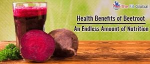 Health Benefits of Beetroot Endless Amount of Nutrition