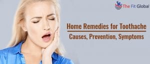 Home Remedies for Toothache Causes, Prevention, Symptoms