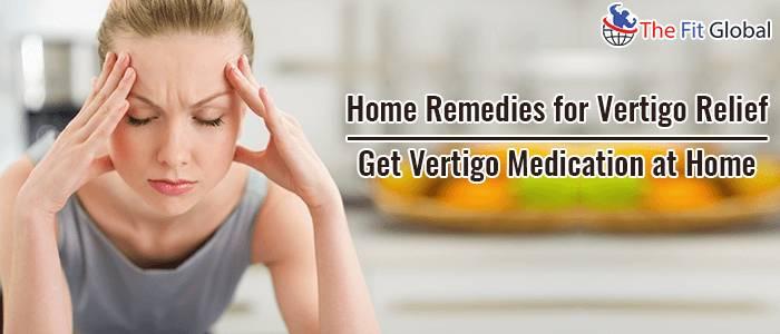 Home Remedies for Vertigo Relief Get Vertigo Medication at Home