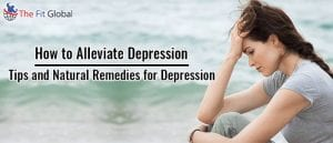 How to Alleviate Depression Tips and Natural Remedies for Depression