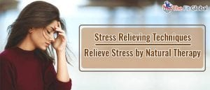 Stress Relieving Techniques Relieve Stress by Natural Therapy