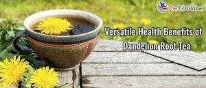Versatile Health Benefits of Dandelion Root Tea