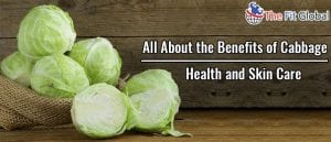 All About the Benefits of Cabbage Health and Skin Care