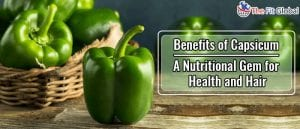 Benefits of Capsicum - A Nutritional Gem for Health and Hair