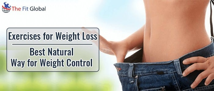 Exercises for Weight Loss - Best Natural Way for Weight Control