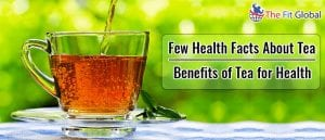 Few Health facts about Tea