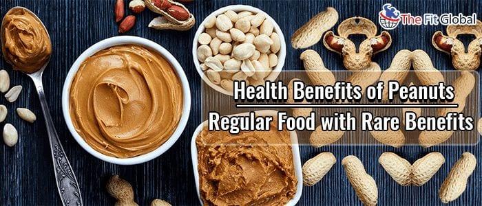 Health Benefits of Peanuts Regular Food with Rare Benefits
