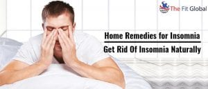 Home Remedies for Insomnia - Get Rid Of Insomnia Naturally