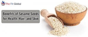 Benefits of Sesame Seeds for Health, Hair, and Skin