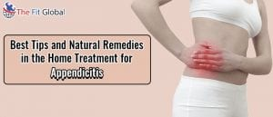 Best Tips and Natural Remedies - Treatment for Appendicitis