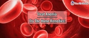 Treat Anemia Try The Home Remedies!