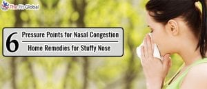 6 Pressure Points for Nasal Congestion Home Remedies for Stuffy Nose