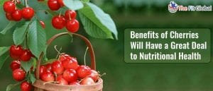 Benefits of Cherries Will Have a Great Deal to Nutritional Health
