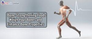 Bone Strengthening Foods Weigh Your Bones and Enhance Bone Properties