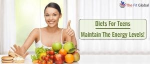 Diets For Teens Maintain The Energy Levels