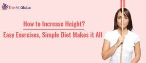 How to Increase Height Easy Exercises, Simple Diet Makes it All