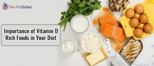 Tune the Body Before It Lacks in Vitamin D with Vitamin D Rich Foods