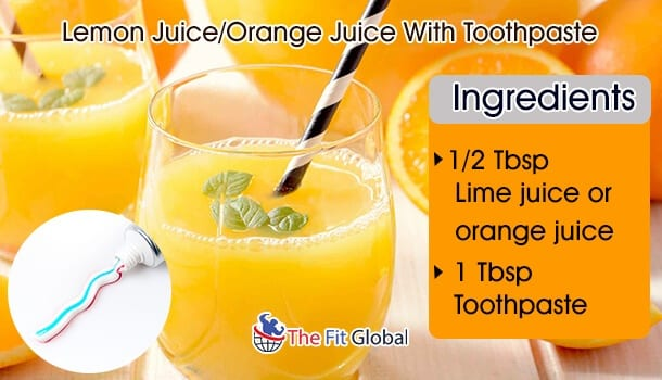 Lemon Juice or Orange Juice With Toothpaste