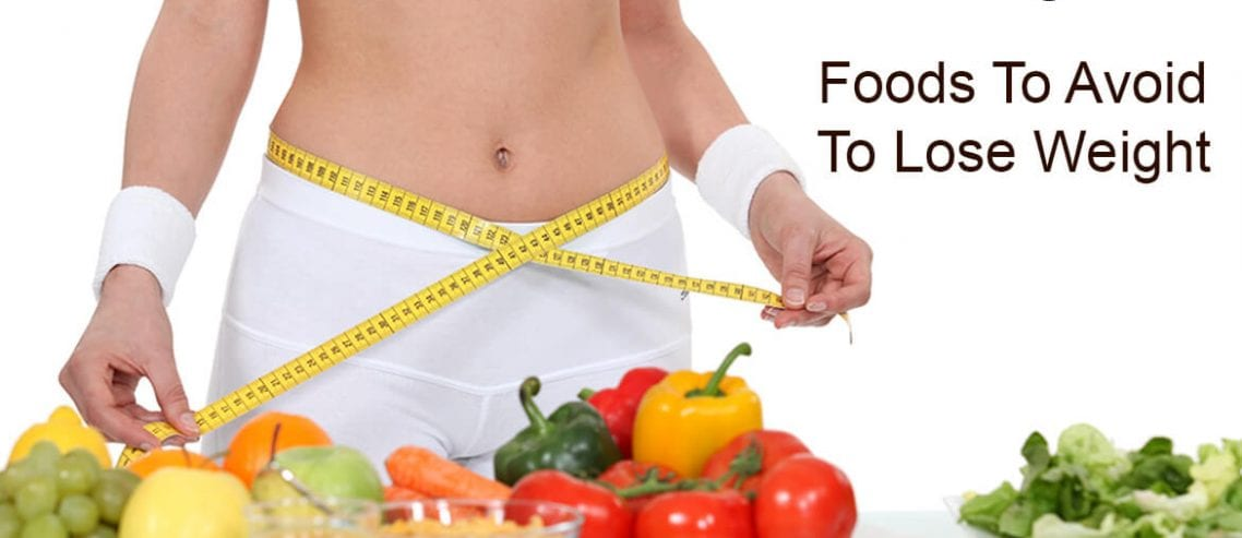 foods to avoid to lose weight fast