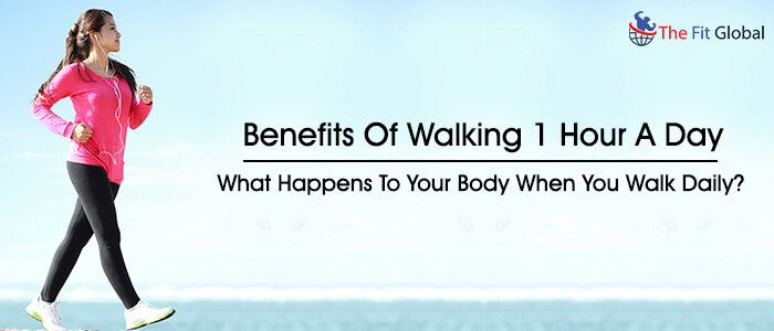 Benefits of walking 1 hour a day